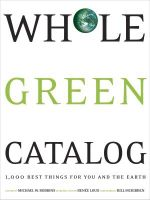 Whole Green Catalog : 1,000 Best Things For You And The Earth - Michael W. Robbins