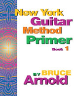 New York Guitar Method Primer Book One - Bruce E. Arnold