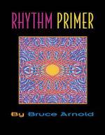 Rhythm Primer - Bruce, E. Arnold