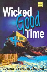 Wicked Good Time - Diana Tremain Braund