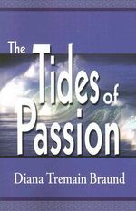 The Tides of Passion - Diana Tremain Braund