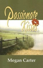 Passionate Kisses - Megan Carter