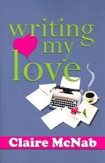 Writing My Love - Claire McNab