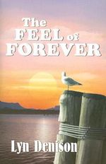 The Feel of Forever - Lyn Denison