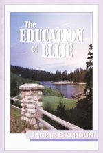 The Education of Ellie - Jackie Calhoun