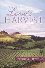 Love's Harvest - Peggy J. Herring