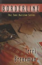 Borderline : The Toni Barston Series - Terri Breneman
