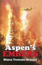 Aspen's Embers - Diana Tremain Braund