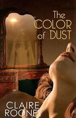 The Color of Dust - Claire Rooney
