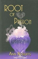 Root of Passion - Ann Roberts