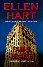 Faint Praise : A Jane Lawless Mystery - Ellen Hart