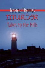 Murder Takes To The Hills - Jessica Thomas