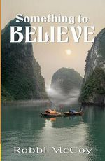 Something to Believe - Robbi McCoy