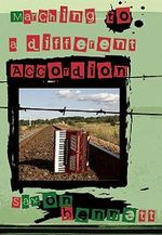 Marching to a Different Accordion - Saxon Bennett