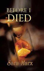 Before I Died - Sara Marx