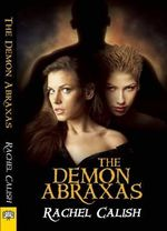 The Demon Abraxas - Rachel Calish