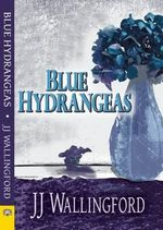 Blue Hydrangeas - J. J. Wallingford