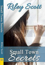 Small Town Secrets - Riley Scott