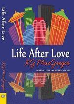 Life After Love - K G MacGregor