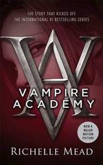 Vampire Academy : A Vampire Academy Novel : Volume 1 - Richelle Mead