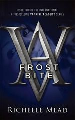 Frostbite  : A Vampire Academy Novel : Volume 2 - Richelle Mead