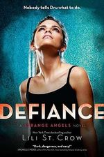 Defiance : Strange Angels Series : Book 4 - Lili St Crow