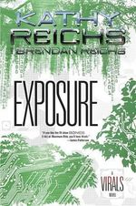 Exposure : A Virals Novel - Kathy Reichs