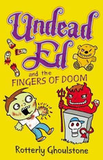 Undead Ed and the Fingers of Doom - Rotterly Ghoulstone