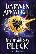 Darwen Arkwright and the Insidious Bleck - A J Hartley