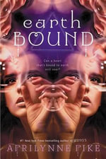 Earthbound : Earthbound Novels - Aprilynne Pike