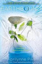 Earthbound : Earthbound Novels - Aprilynne Pike