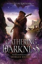 Gathering Darkness : A Falling Kingdoms Novel - Morgan Rhodes