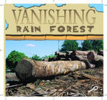 Vanishing Rain Forests : Rain Forests Today : Discovery Library - Ted O'Hare