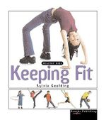 Keeping Fit : Healthy Kids - Sylvia Goulding