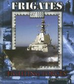 Frigates At Sea : Fighting Forces - Lynn M. Stone