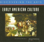Early American Culture : Discovering the Arts Series - Catherine Nichols