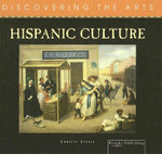 Hispanic Culture : Discovering the Arts Series - Christy Steele