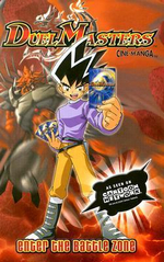 Enter the Battle Zone  : Duel Masters : Volume 1