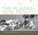 The Plazas of New Mexico - Chris Wilson