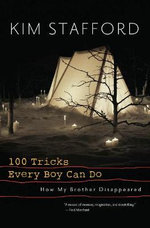 100 Tricks Every Boy Can Do : A Memoir - Kim Stafford