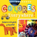 Colores Everywhere! : Colors in English and Spanish - San Antonio Museum of Art