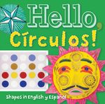 Hello, Circulos! : Shapes in English and Spanish - San Antonio Museum of Art
