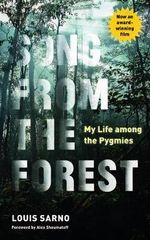 Song from the Forest : My Life Among the Pygmies - Louis Sarno