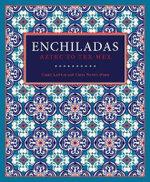 Enchiladas : Aztec to Tex-Mex - Cappy Lawton