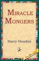 Miracle Mongers - Harry Houdini