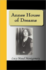 Annes House of Dreams : Anne of Green Gables Series : Book 5 - L. M. Montgomery