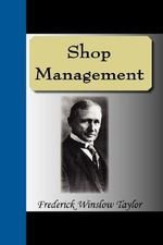 Shop Management - Frederick Winslow Taylor