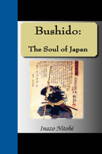 Bushido : The Soul of Japan - Inazo Nitobe