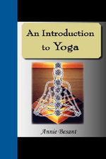 An Introduction to Yoga : A Selected Rendition - Annie Besant