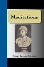 Meditations - Marcus Aurelius Antoninus